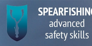 Spearfishing Advanced Safety Skills course